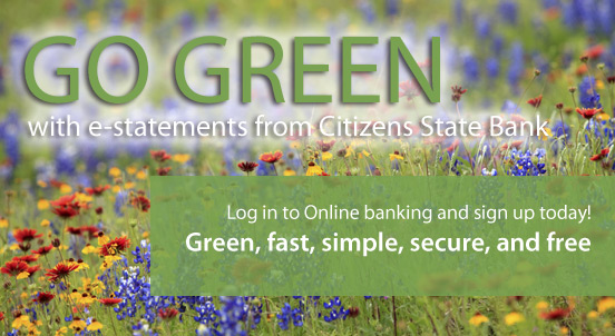 Go Green with e-Statements.Green, fast, simple, secure, and free.